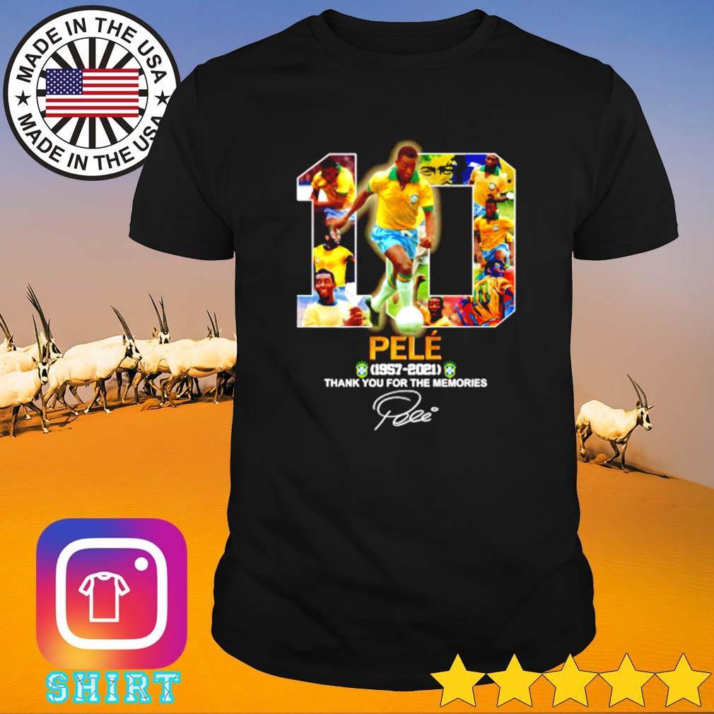 10 Pelé 1957-2021 thank you for the memories shirt