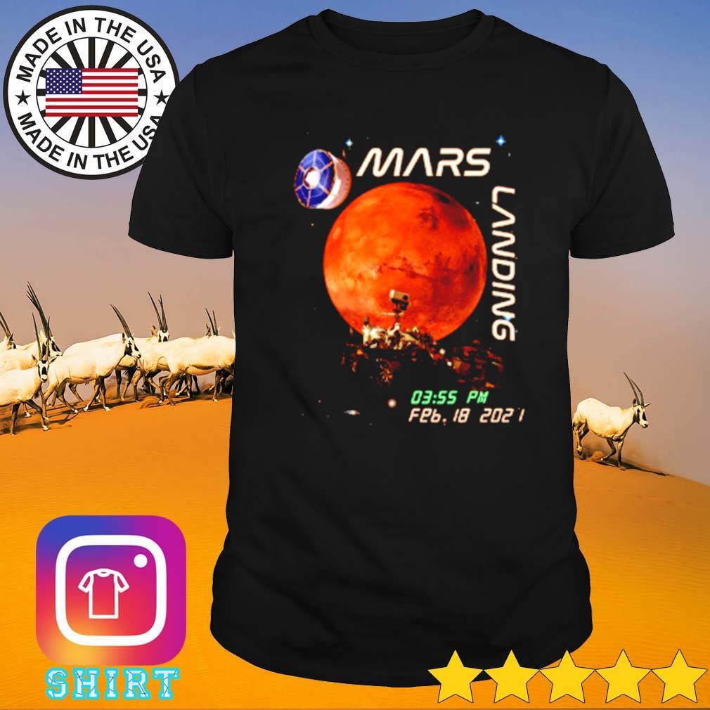 Mars landing February 18 2021 shirt