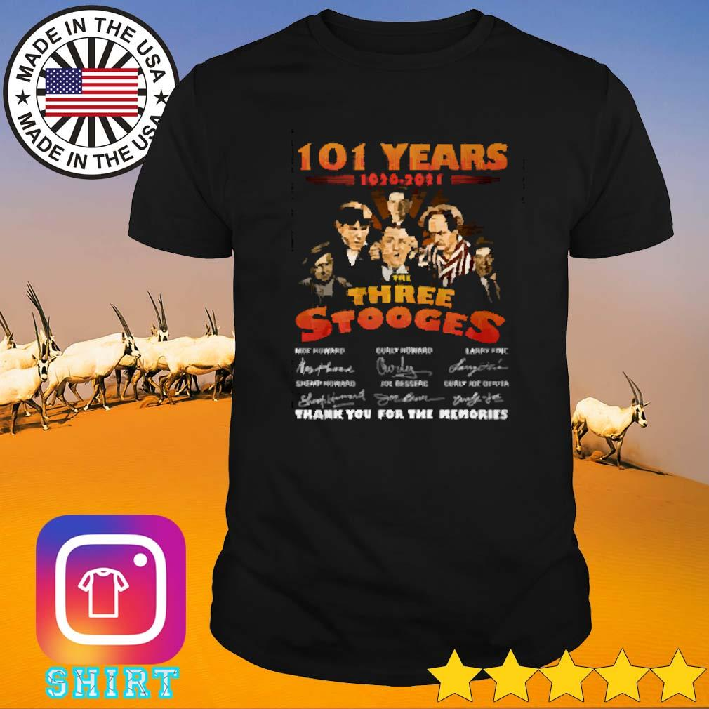 101 Years of The three stooges 1920-2021 thank you for the memories signature shirt