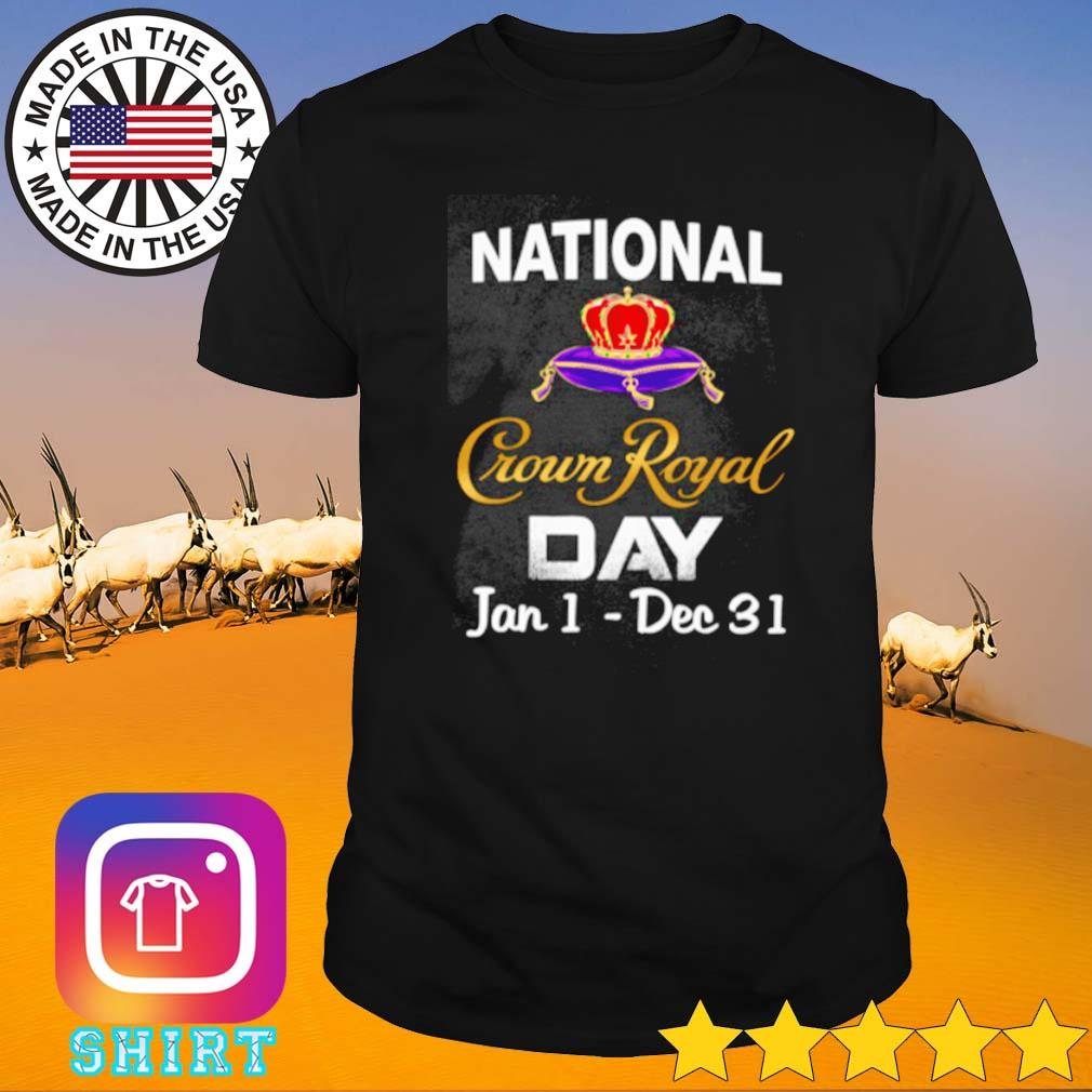 National crown royal wine day Jan 1 Dec 31 shirt