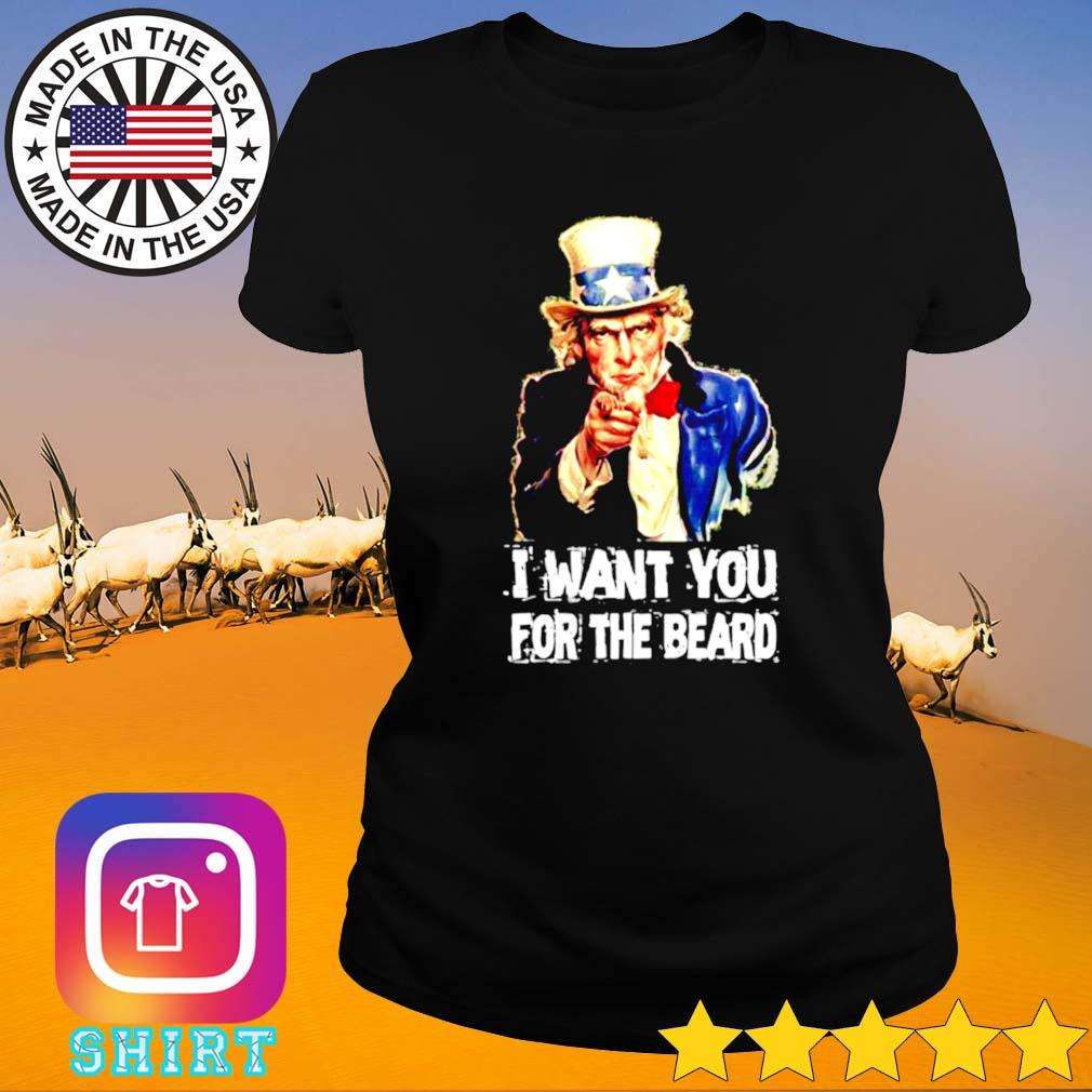 I want you for the beard Uncle Sam Ladies tee