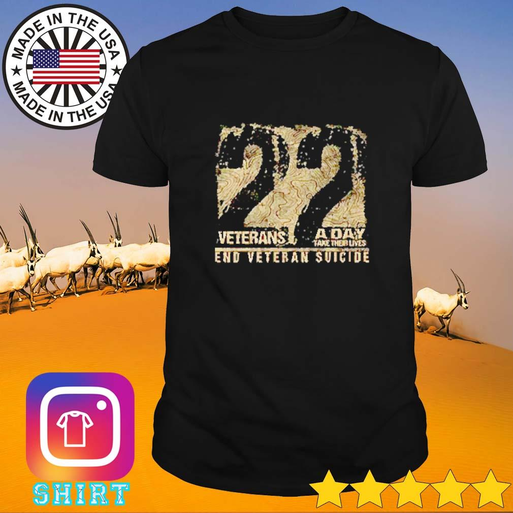 22 Veterans a day take their lives end veteran suicide shirt