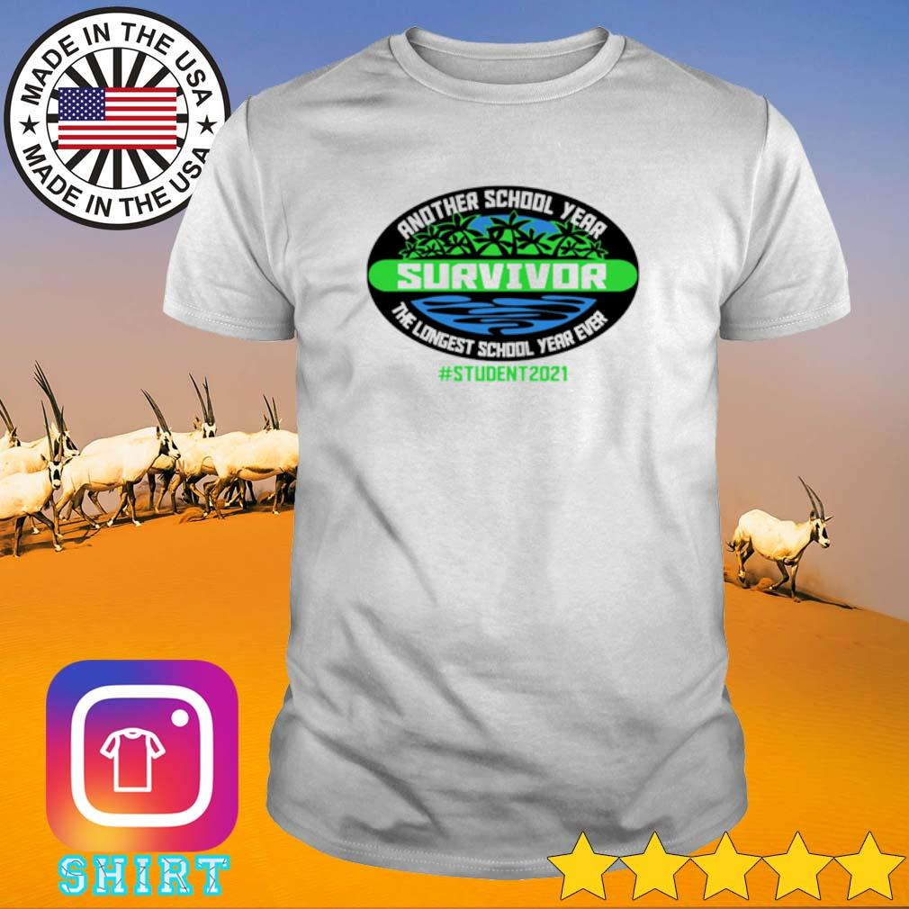 Another school year survivor the longest school year ever #student2021 shirt