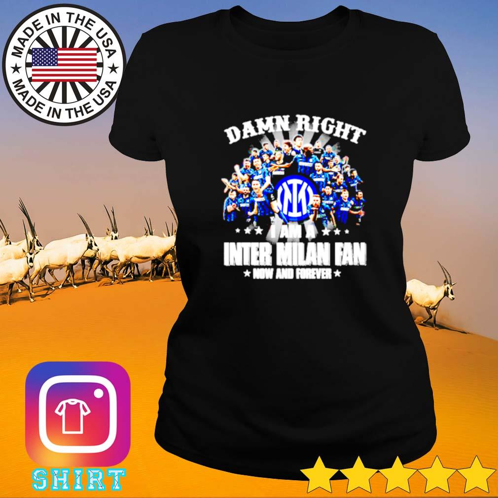 Damn right I am a Inter Milan fan now and forever team players Ladies tee