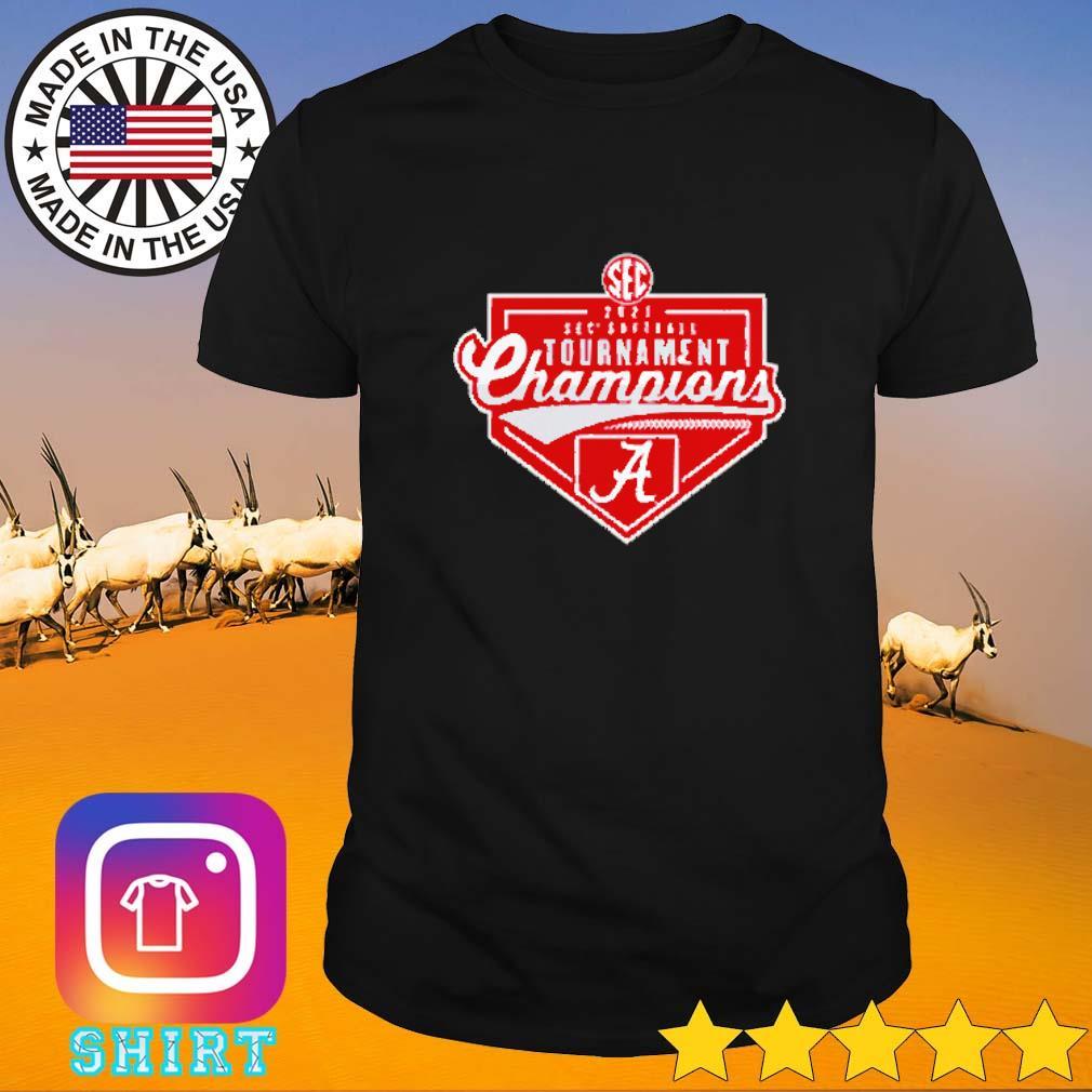 SEC Softball Tournament Champions Alabama Crimson Tide 2021 shirt