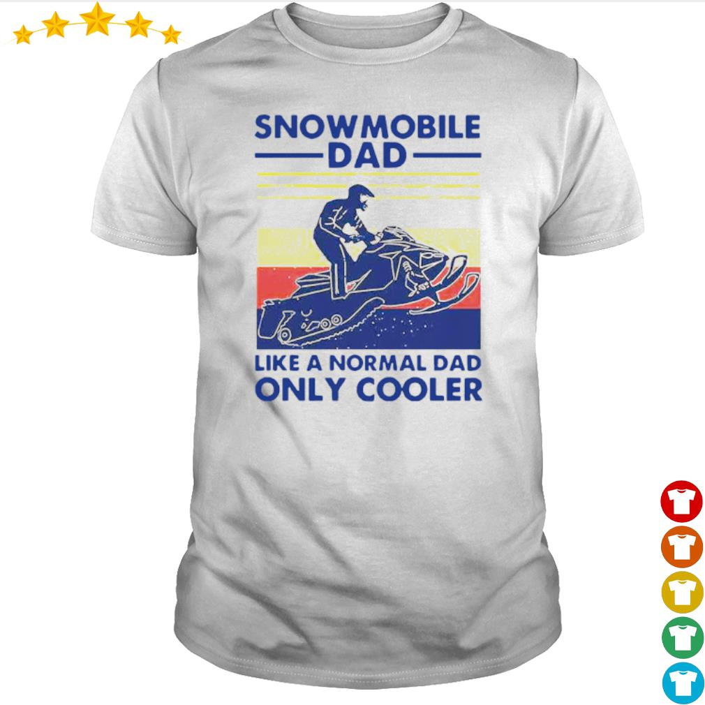 Vintage Snowmobile dad like a normal dad only cooler shirt