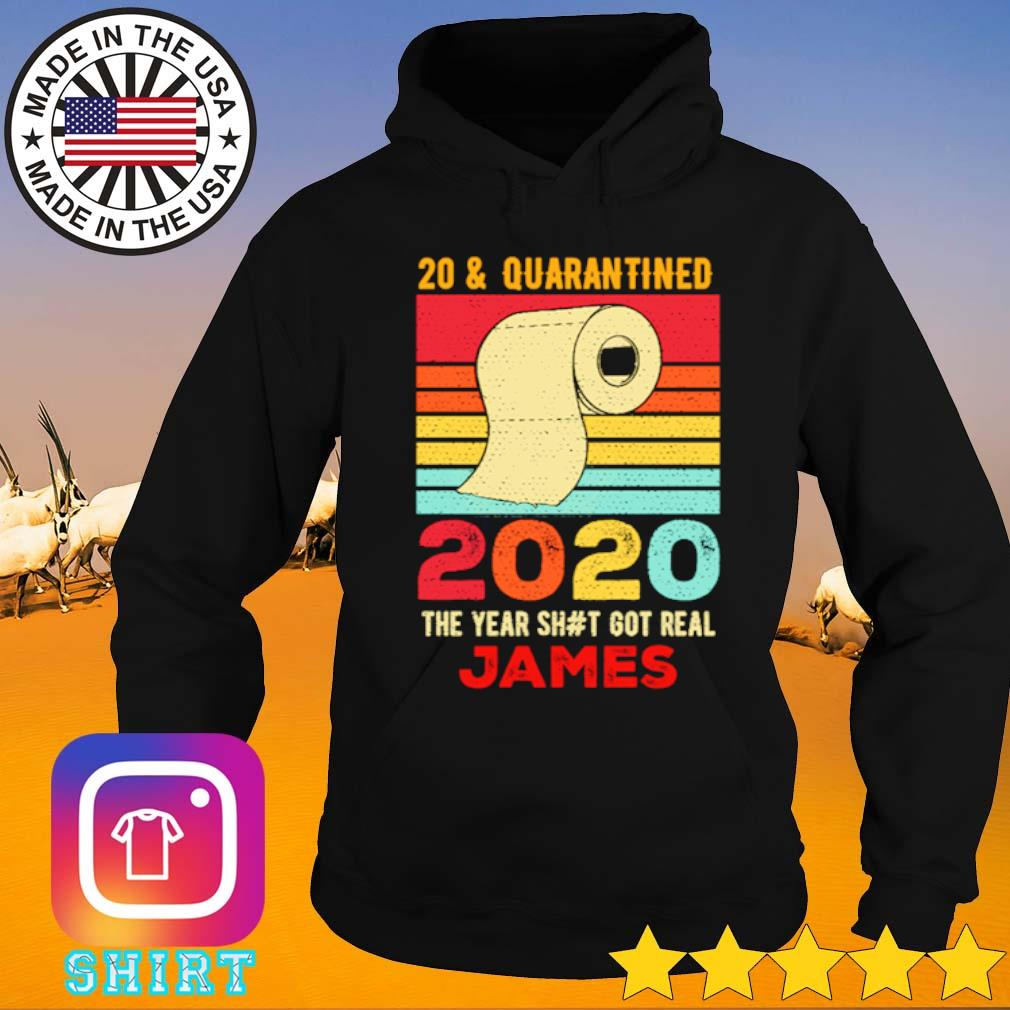 20 and Quarantined 2020 the year shit got real James vintage s Hoodie black