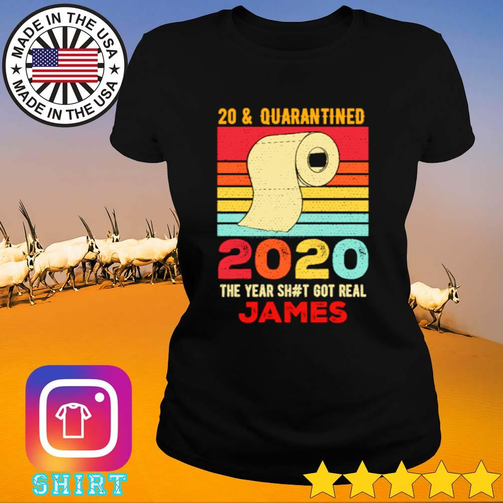 20 and Quarantined 2020 the year shit got real James vintage s Ladies Tee black
