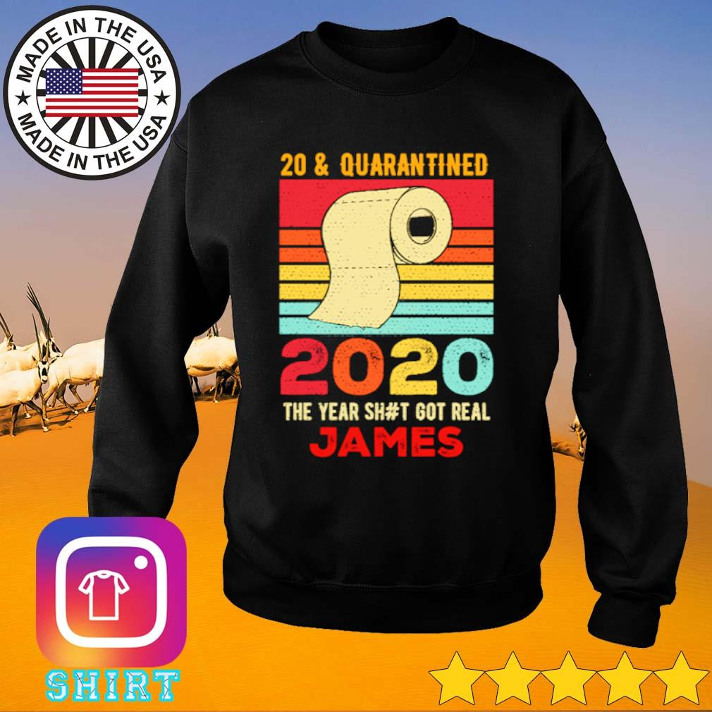 20 and Quarantined 2020 the year shit got real James vintage s Sweater black