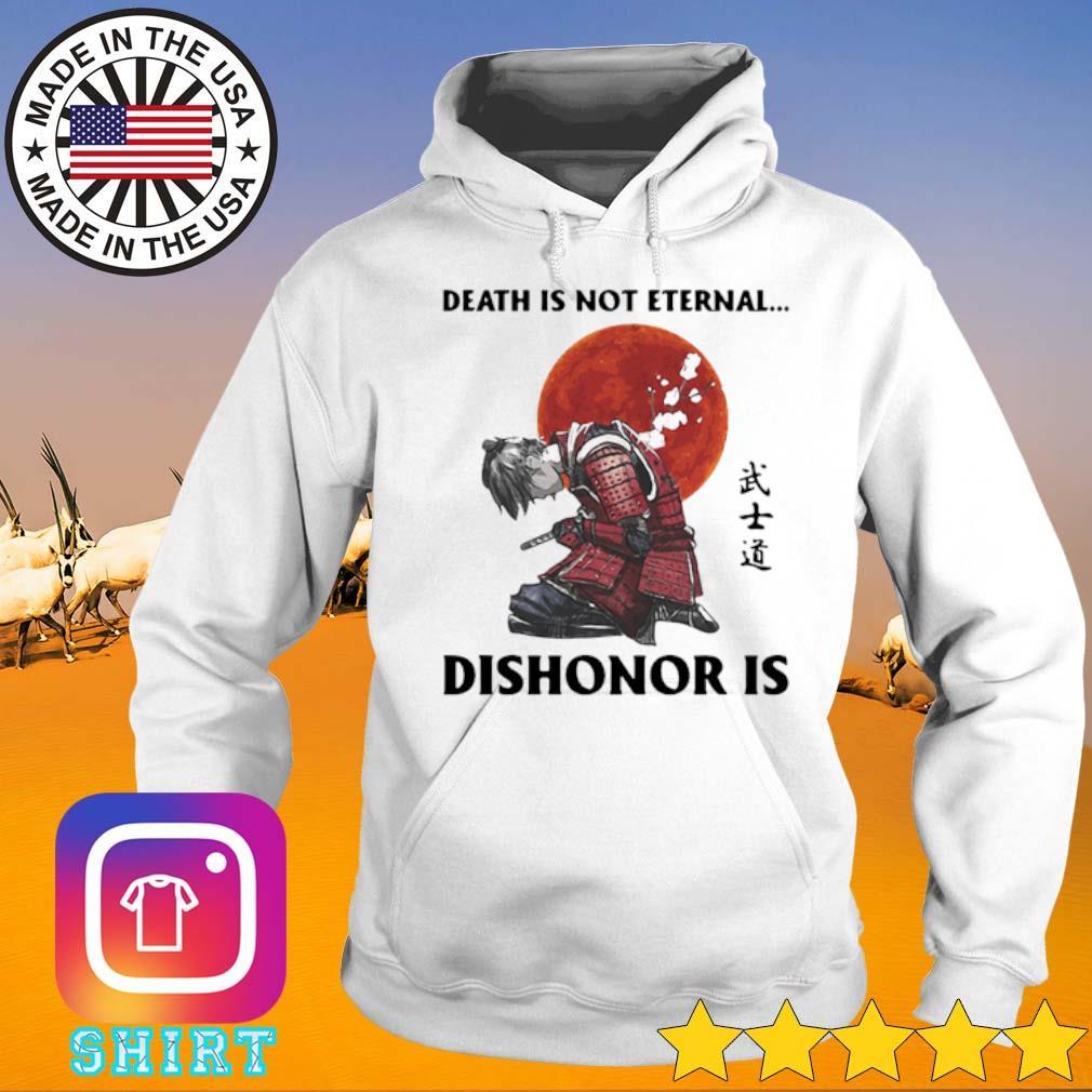 Death is not eternal dishonor is Samurai blood moon s Hoodie White