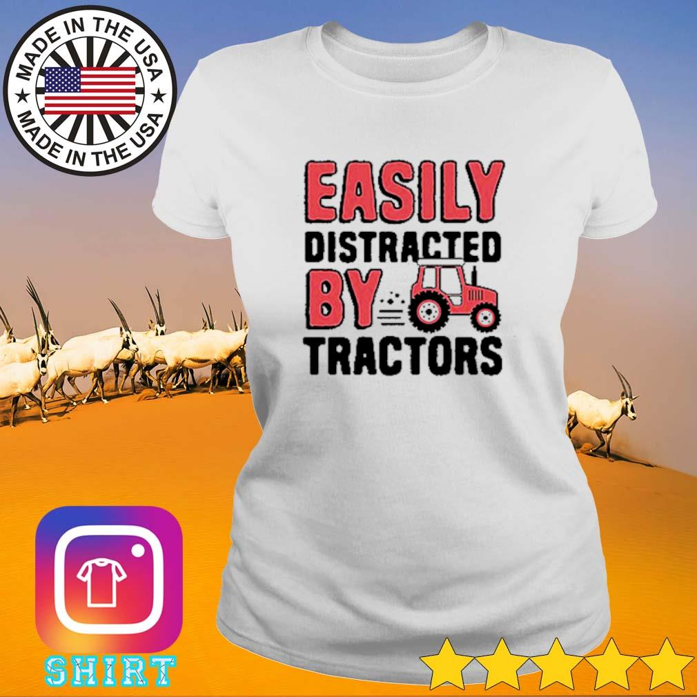 Easily distracted by tractors s Ladies Tee White