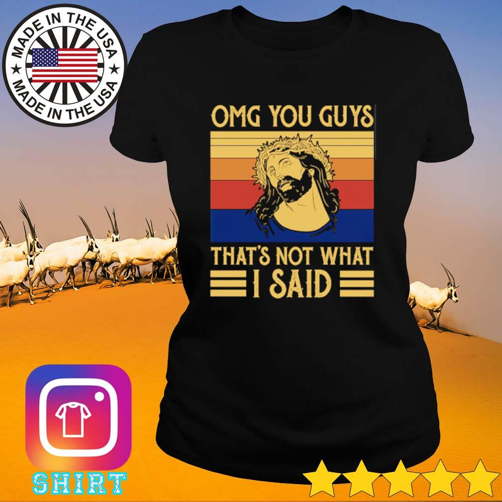 God Omg you guys that's not what I said vintage s Ladies Tee black