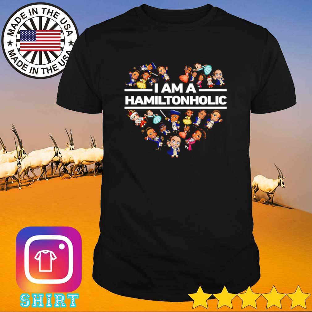 Heart I am a Hamilton holic shirt