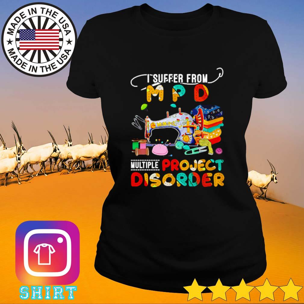 I suffer from M P D Multiple project disorder s Ladies Tee black