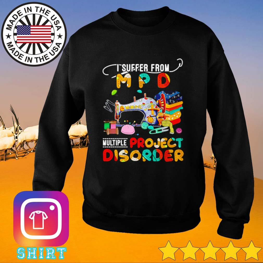 I suffer from M P D Multiple project disorder s Sweater black