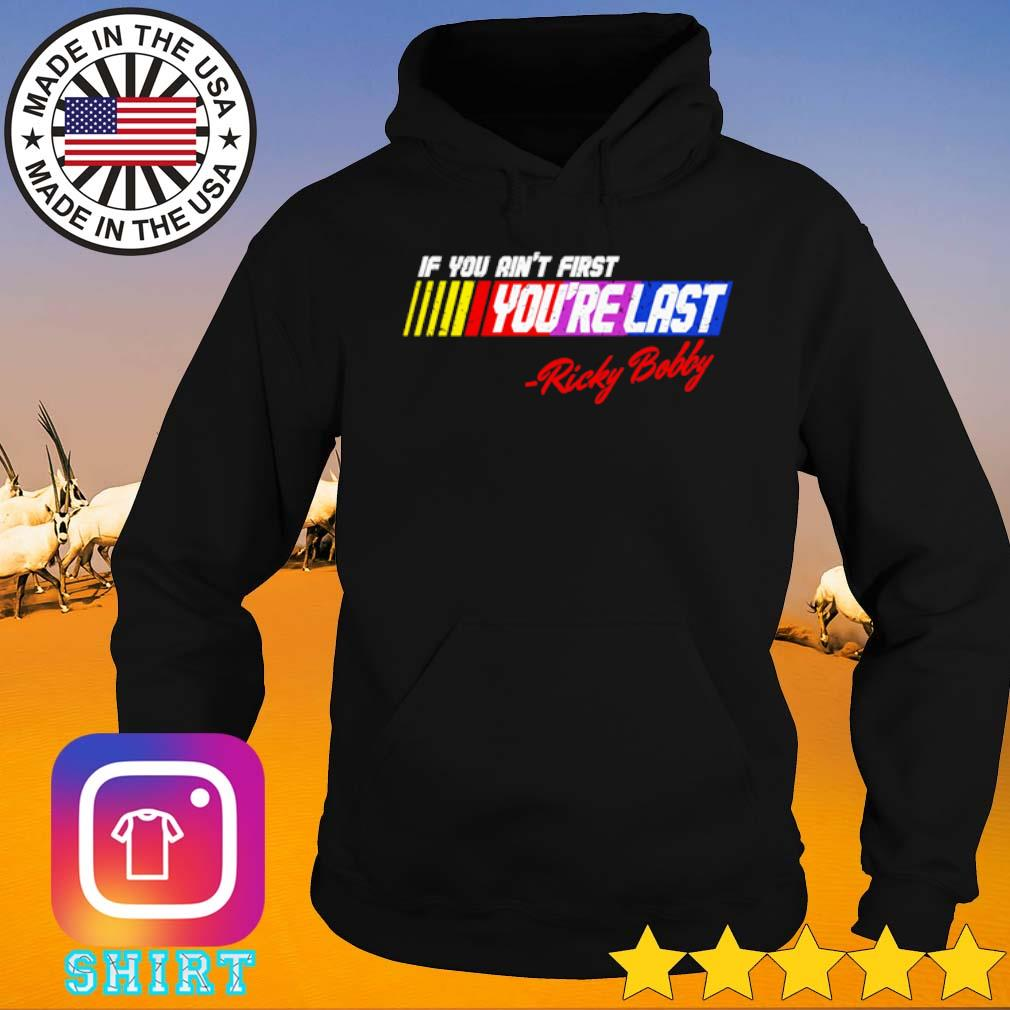 If you ain't first you're last Ricky Bobby LGBT s Hoodie black
