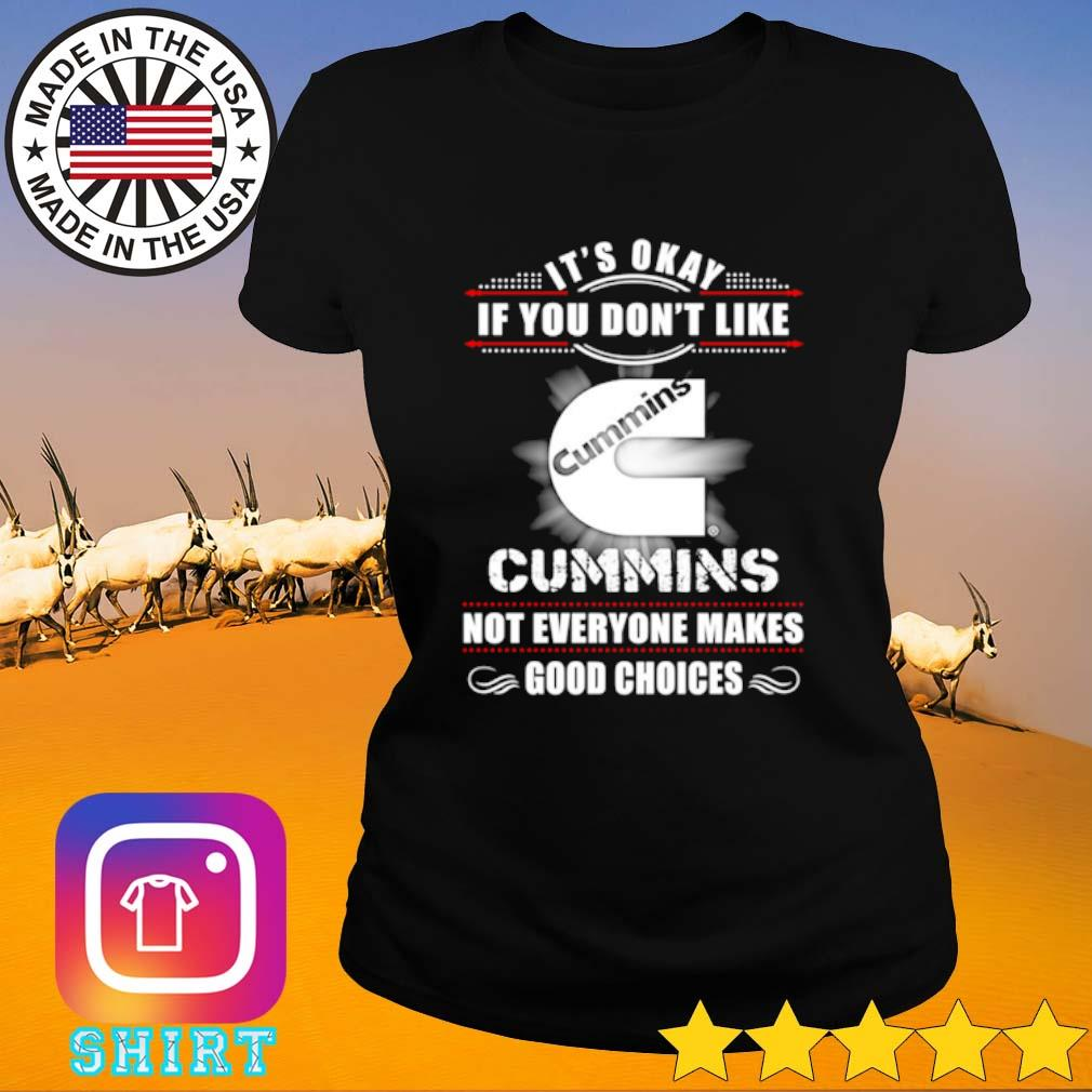 It's okay if you don't like Cummins not everyone makes good choices s Ladies Tee black