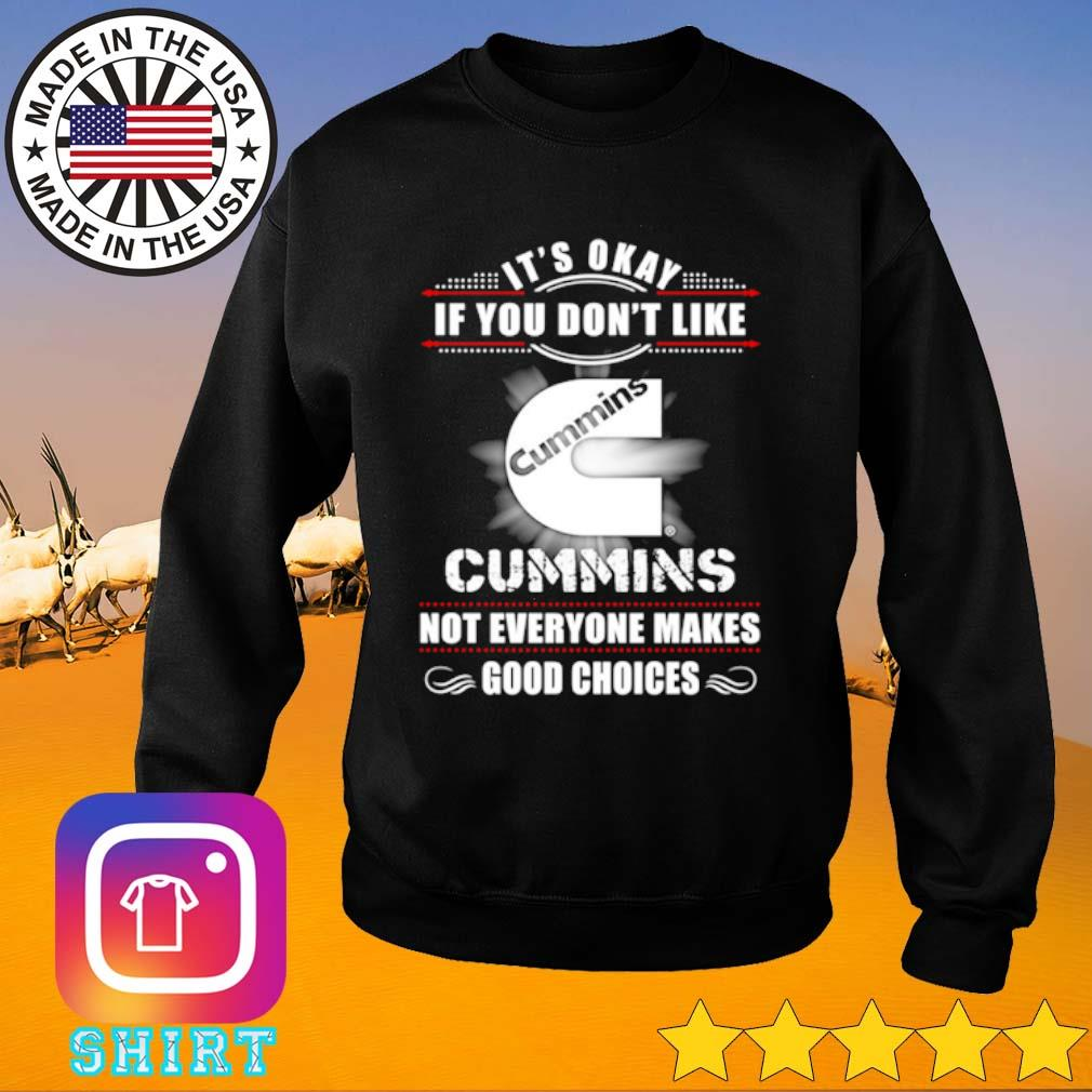 It's okay if you don't like Cummins not everyone makes good choices s Sweater black