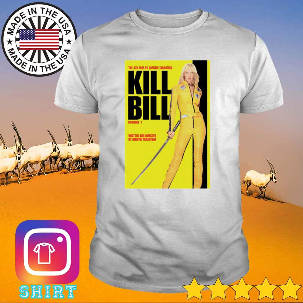 Kill Bill Volume 1 Written and directed by quentin tarantino shirt