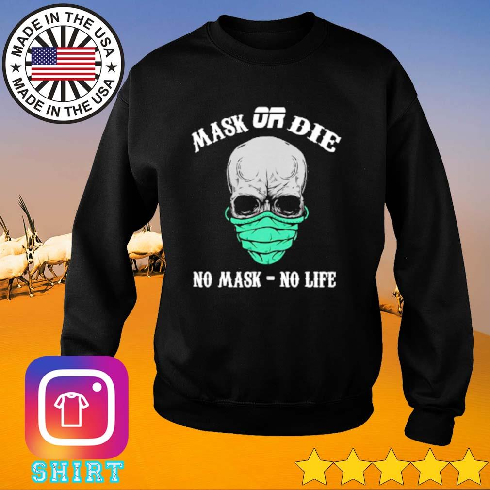 Mask or die no mask no life s Sweater black