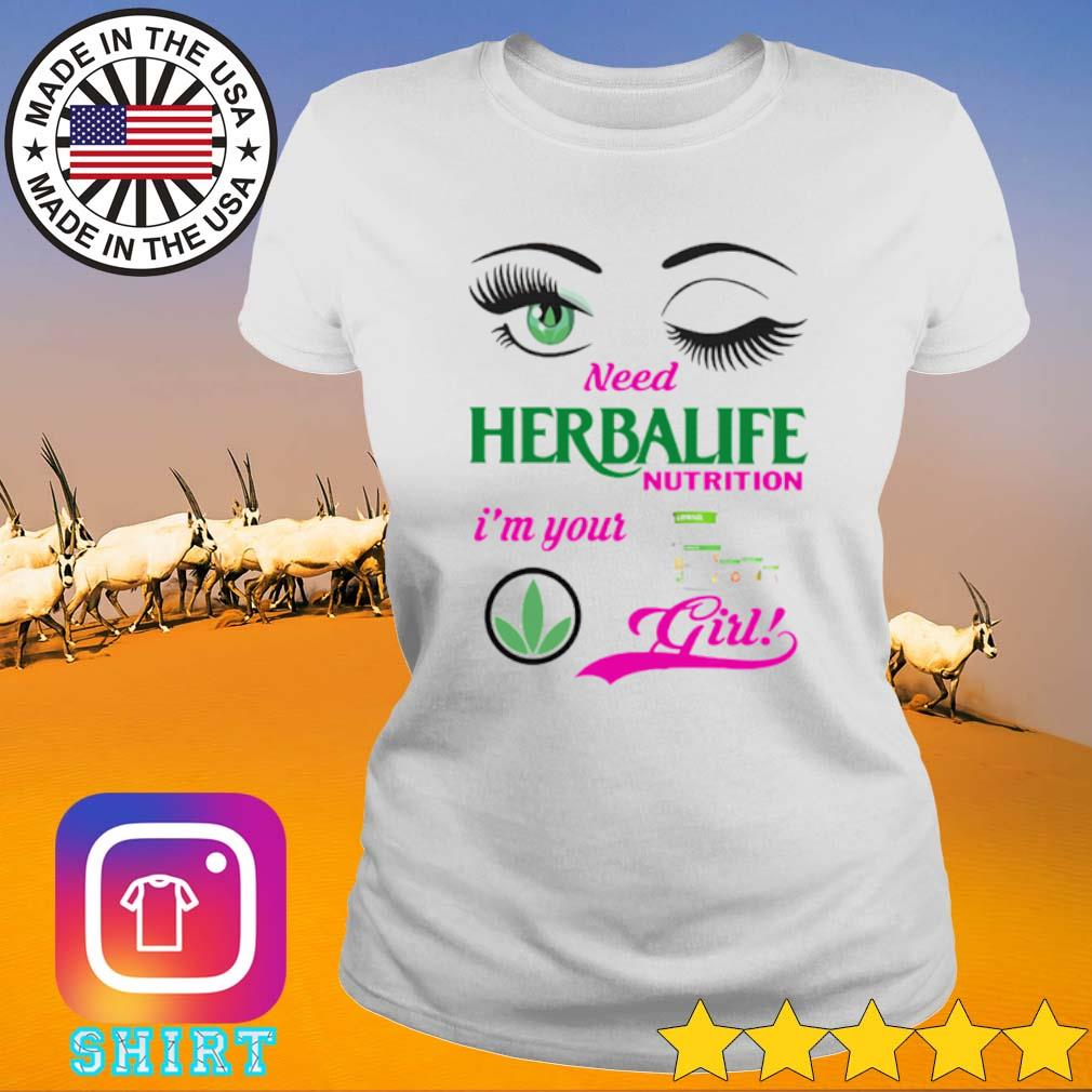Official Need Herbalife nutrition I'm your girl s Ladies Tee White