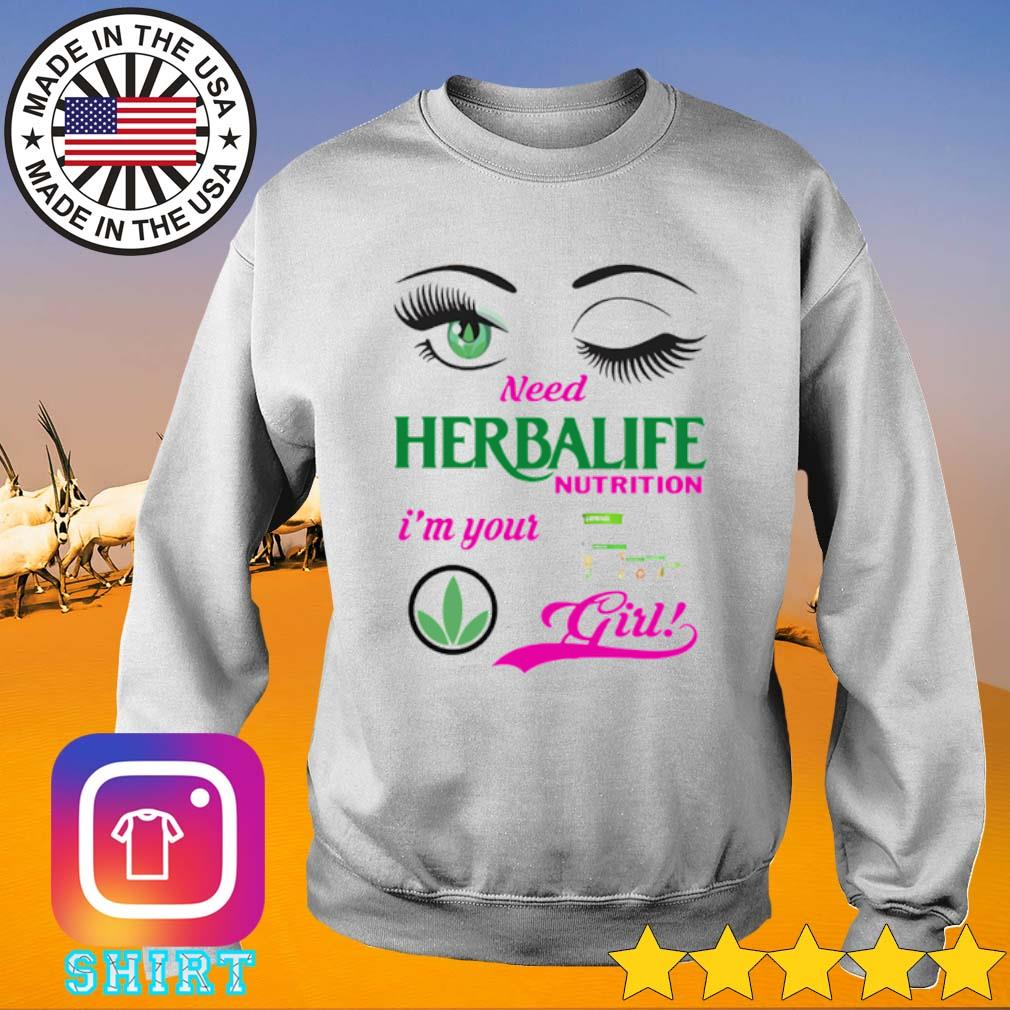 Official Need Herbalife nutrition I'm your girl s Sweater White