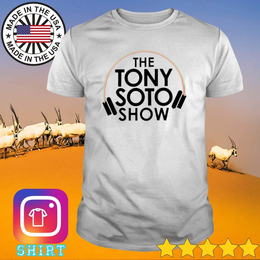 The Tony Soto show shirt