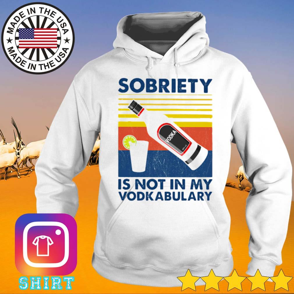 Vintage sobriety is not in my Vodkabulary s Hoodie White