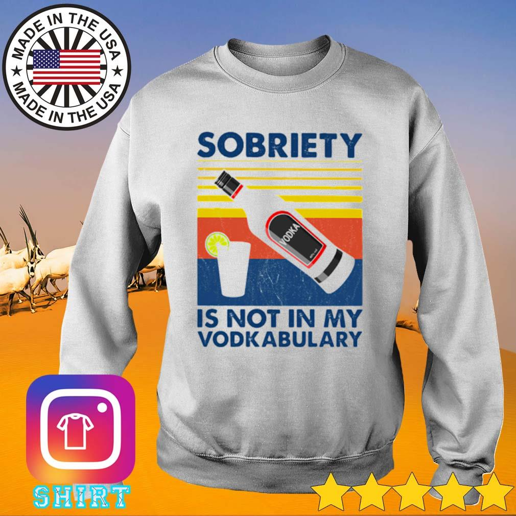 Vintage sobriety is not in my Vodkabulary s Sweater White