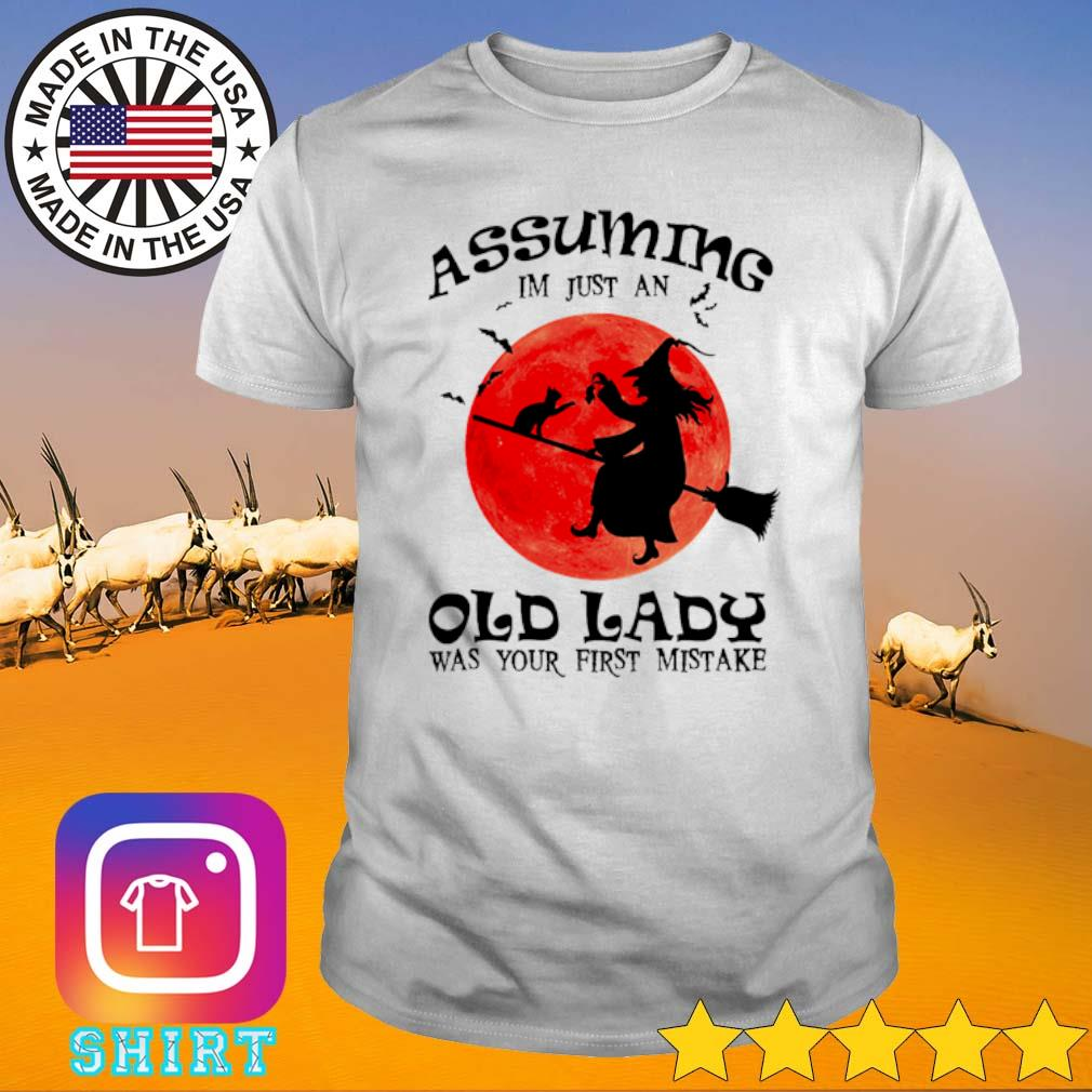 Witch Assuming I'm just an old lady was your first mistake bloodmoon shirt