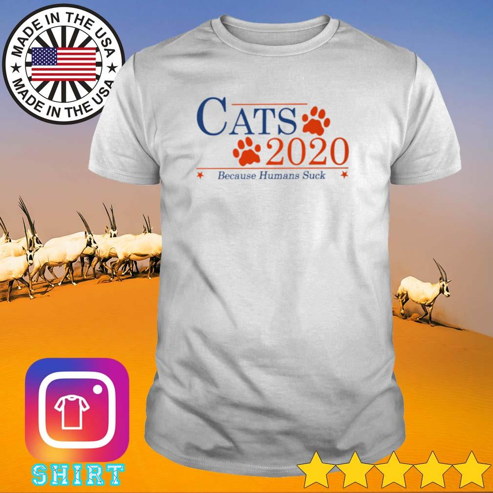 Cats 2020 because humans suck shirt