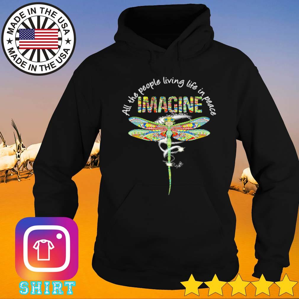 Dragonfly all the people living life in peace imagine s Hoodie black