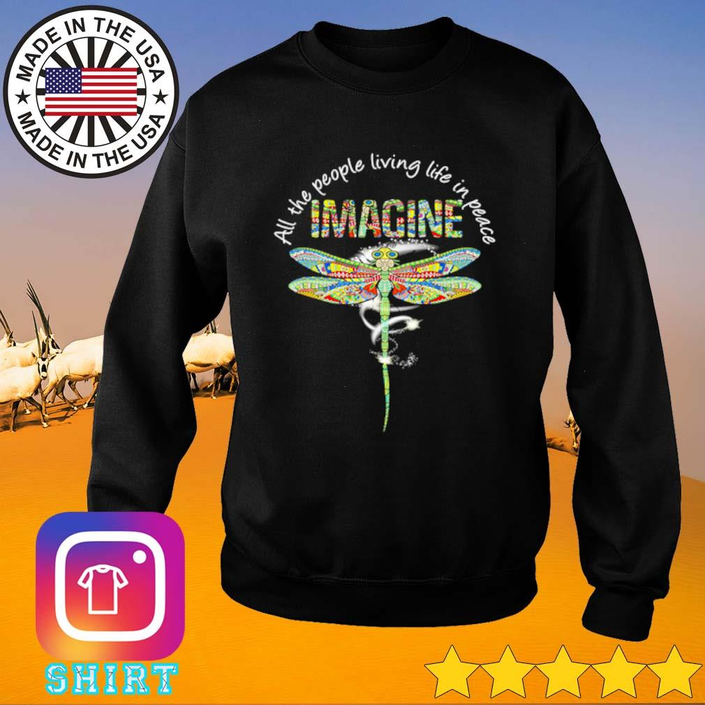 Dragonfly all the people living life in peace imagine s Sweater black