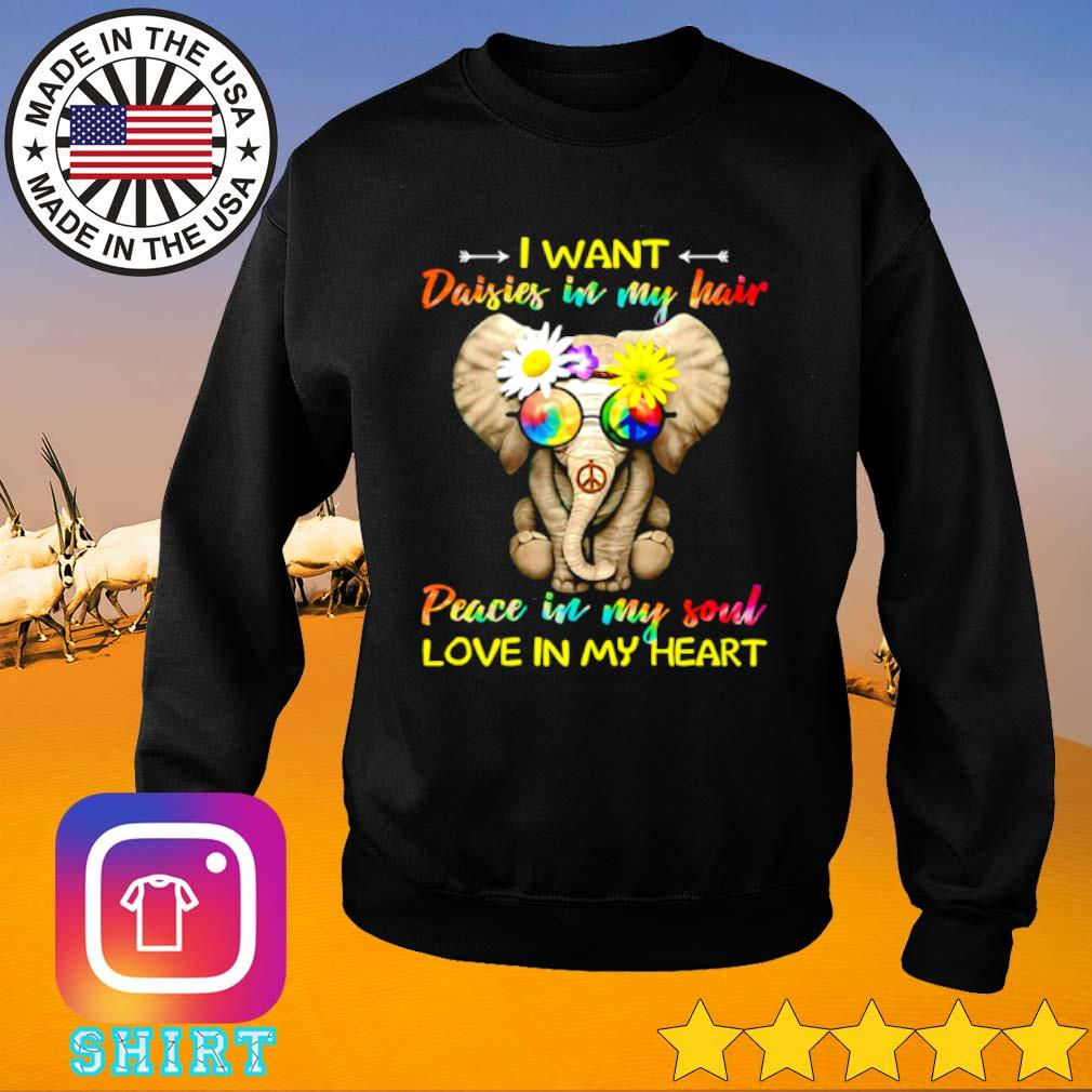 Elephant I want daisies in my hair peace in my soul love in my heart s Sweater black