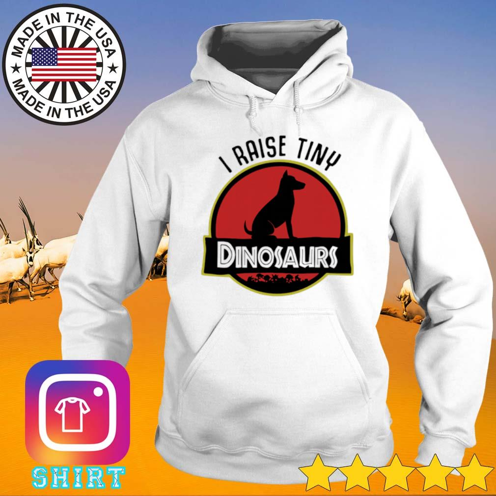 I raise tiny Dog Dinosaurs s Hoodie White