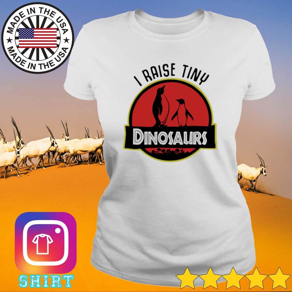 I raise tiny Penguin Dinosaurs s Ladies Tee White