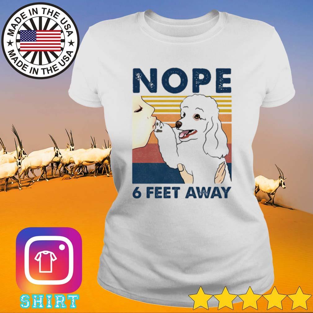 Vintage poodle nope 6 feet away s Ladies Tee White