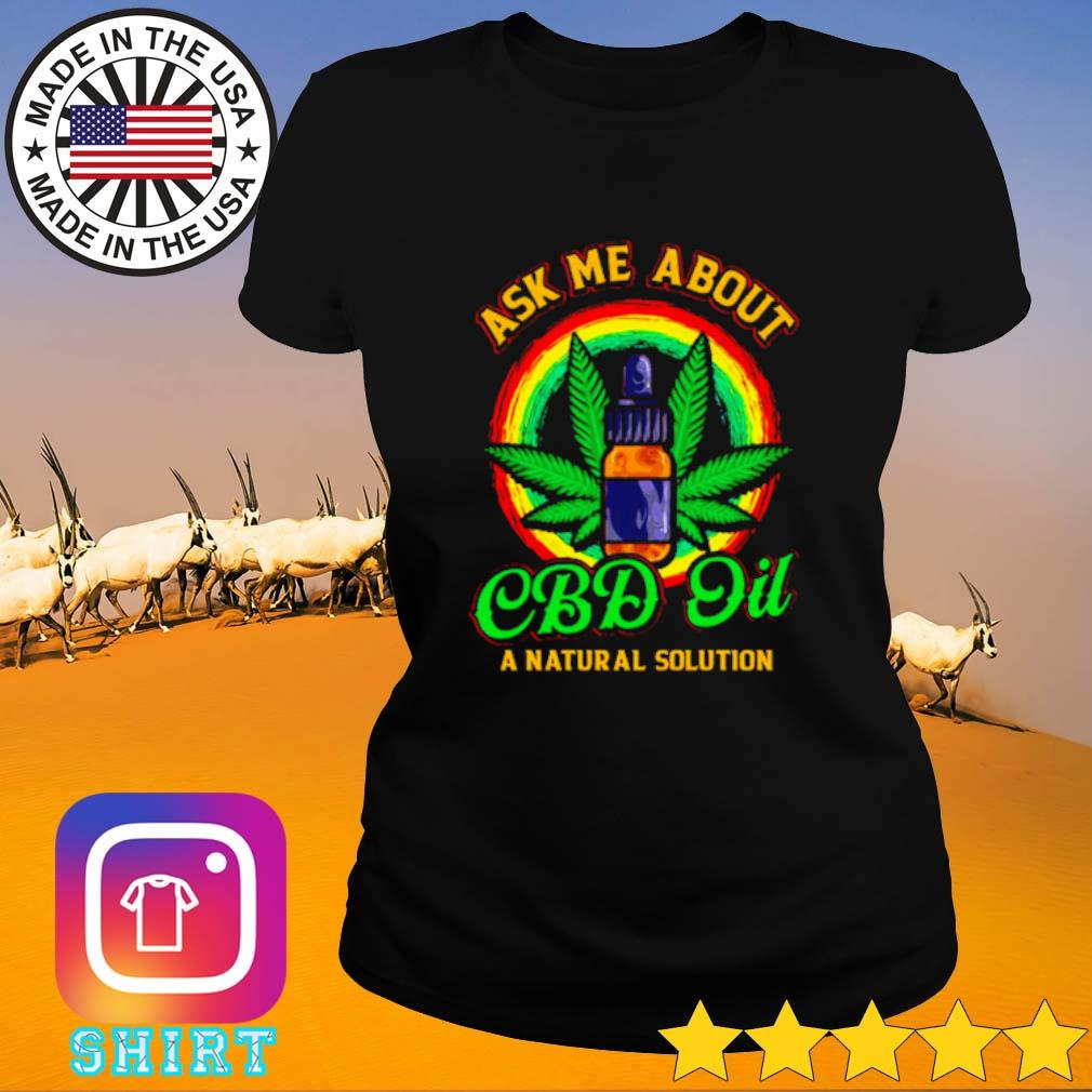 Weed ask me about Cbd Oil a natural solution s Ladies Tee black