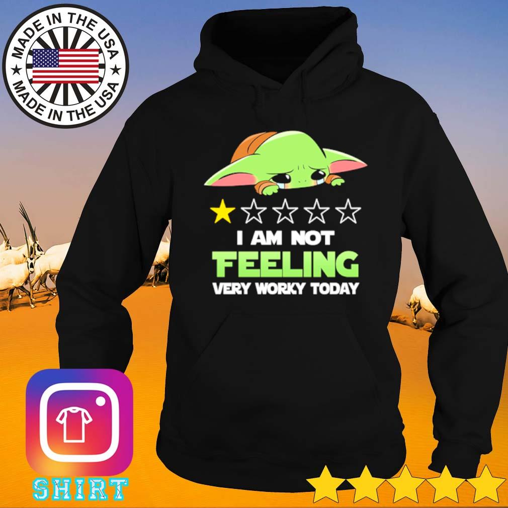 Baby Yoda I am not feeling very worky today s Hoodie black