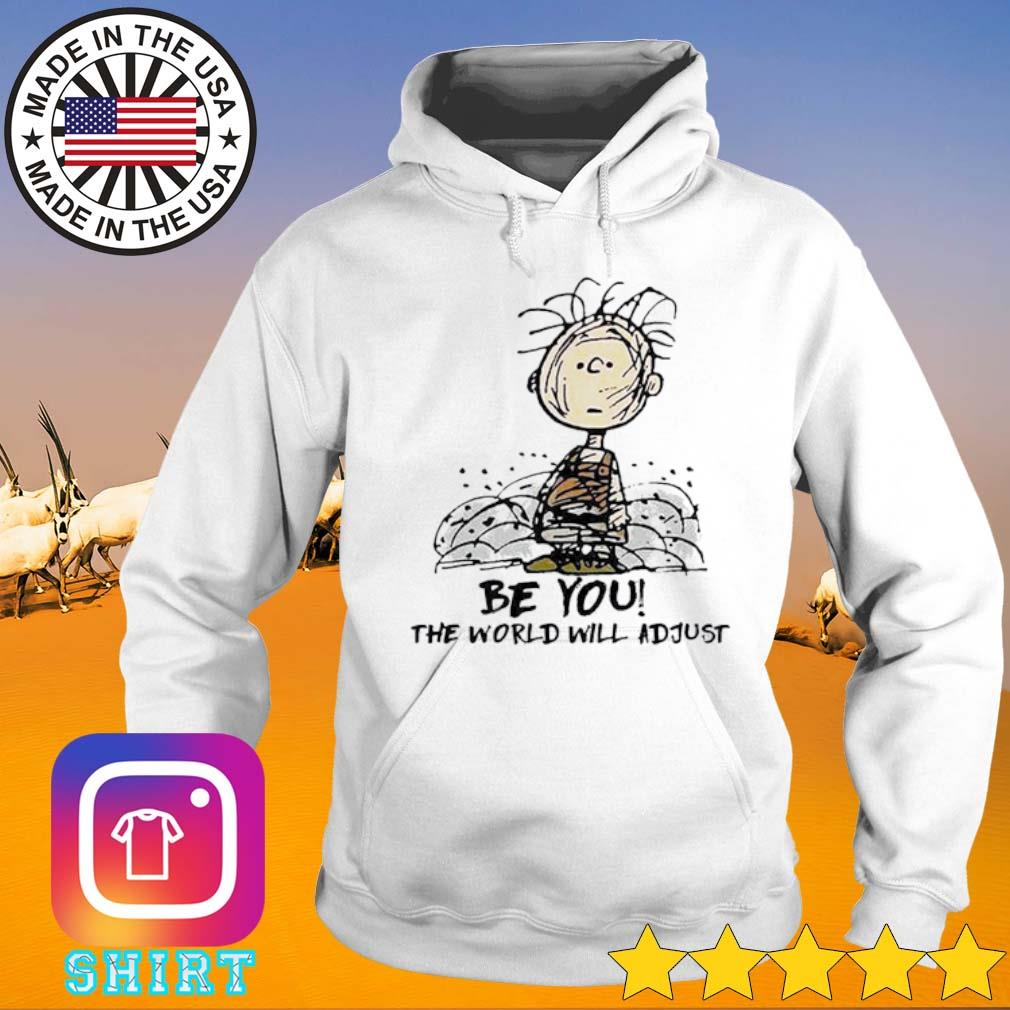 Charlie Brown be you the world will adjust s Hoodie White