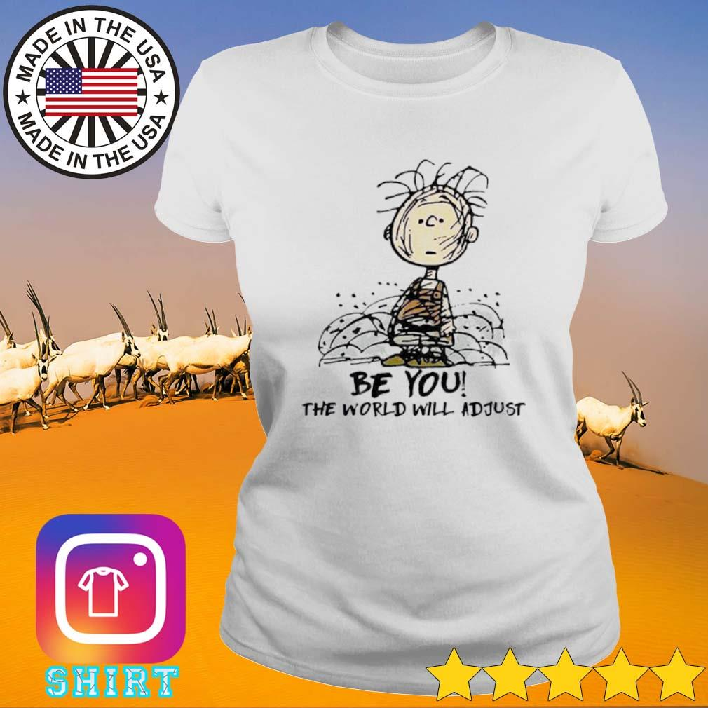 Charlie Brown be you the world will adjust s Ladies Tee White