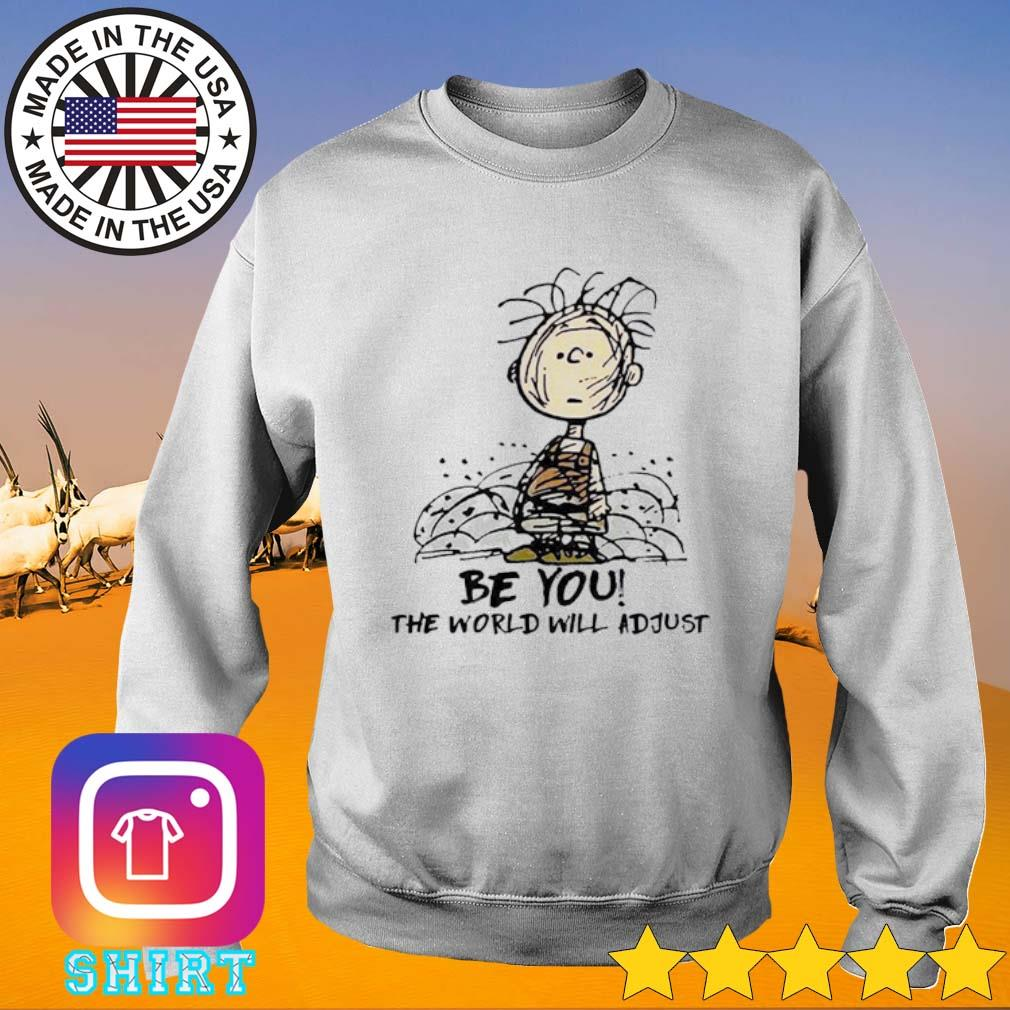 Charlie Brown be you the world will adjust s Sweater White