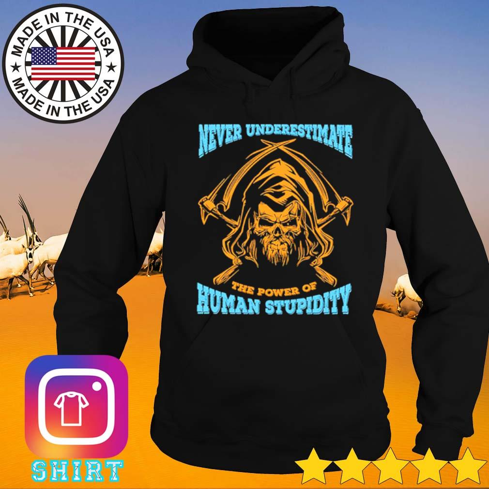 Devil Never underestimate the power of human stupidity s Hoodie black