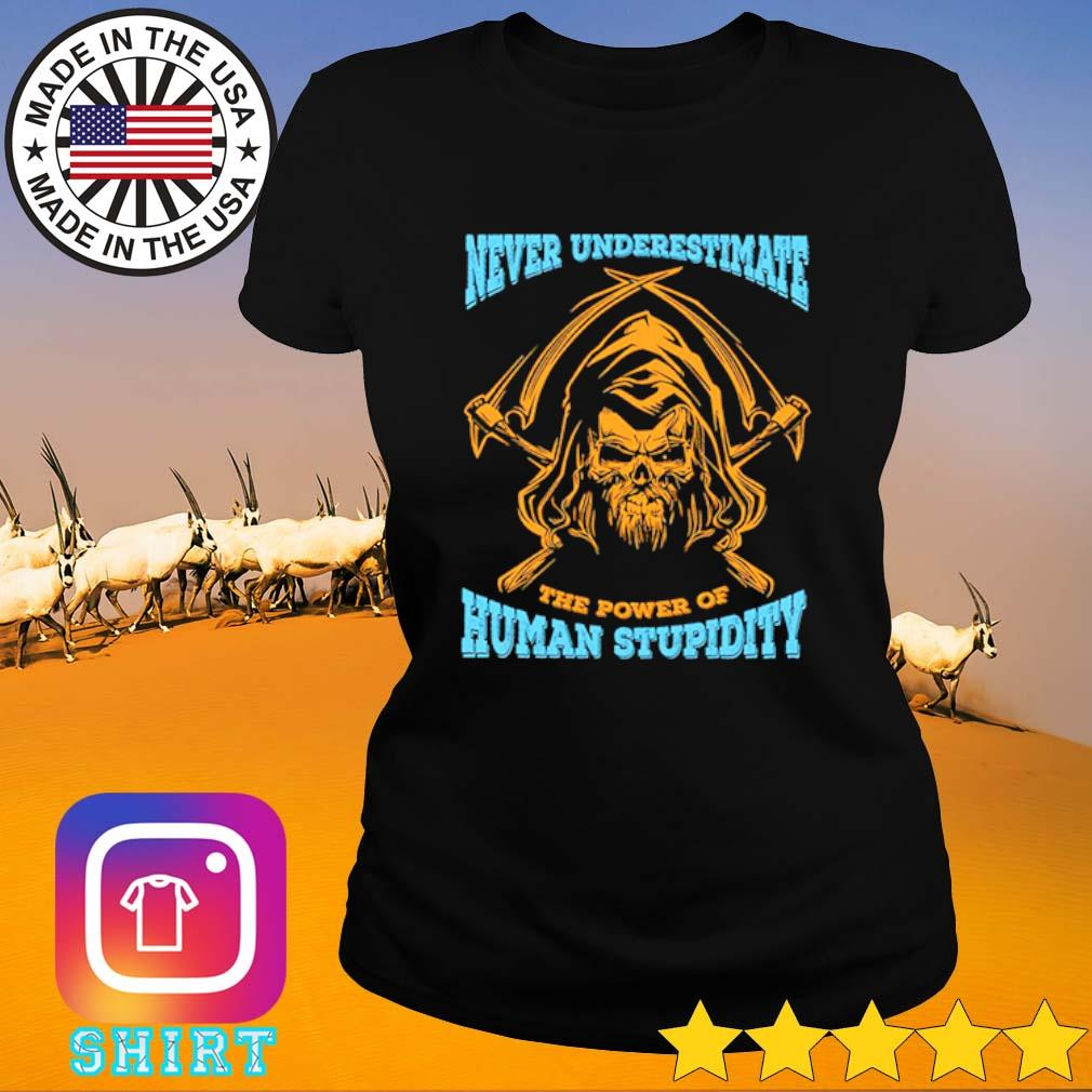 Devil Never underestimate the power of human stupidity s Ladies Tee black