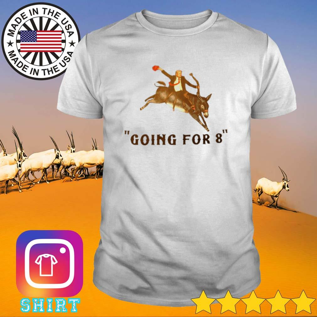 Donald Trump riding donkey going for 8 shirt