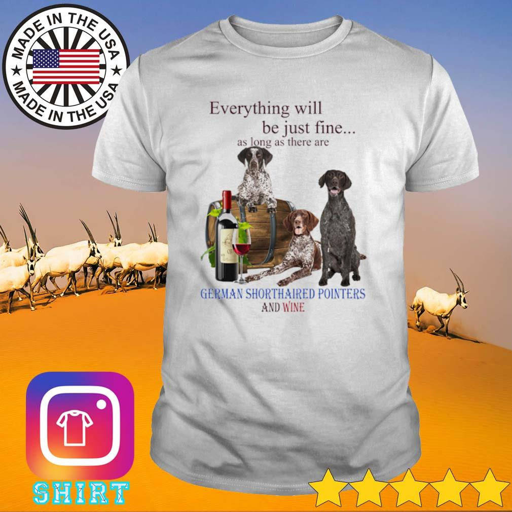 Everything will be just me as long as there are German Shorthaired Pointers and wine shirt