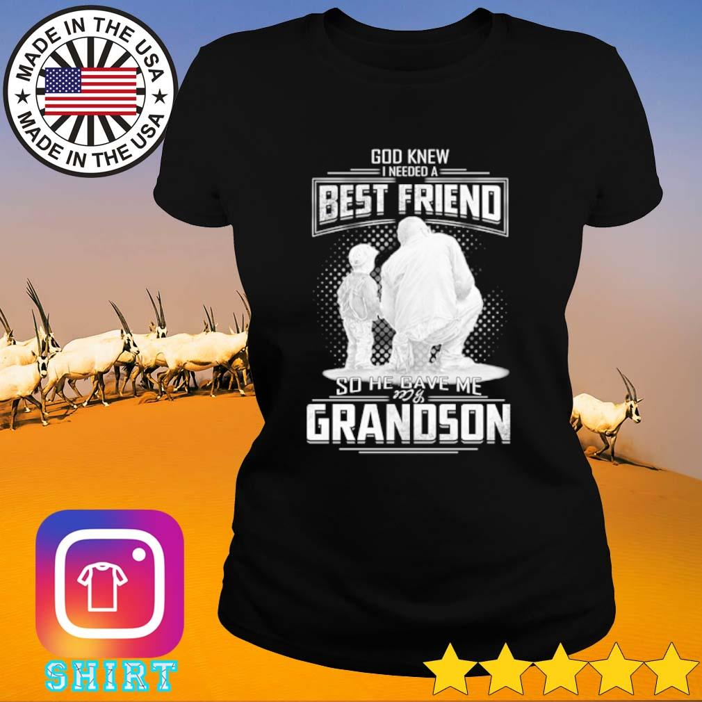 God knew I need a best friend so he gave me grandson s Ladies Tee black