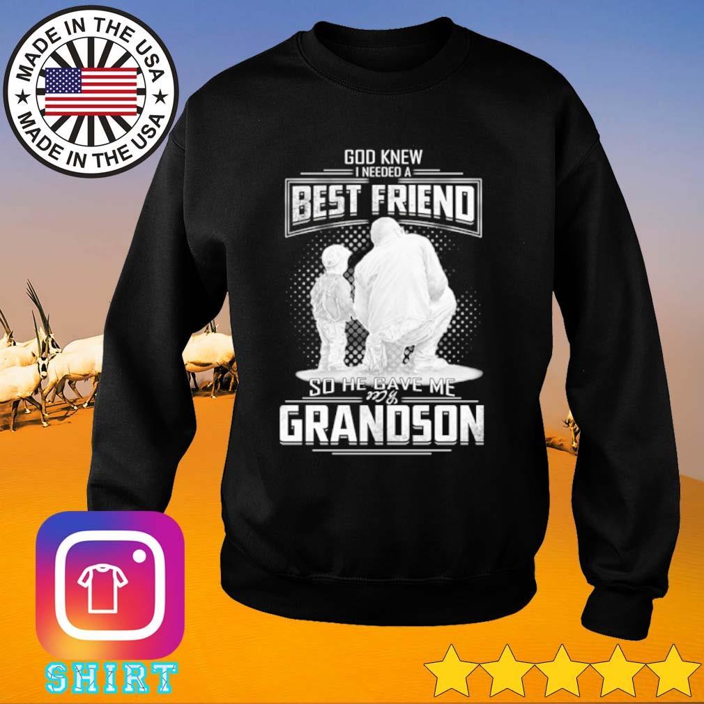 God knew I need a best friend so he gave me grandson s Sweater black