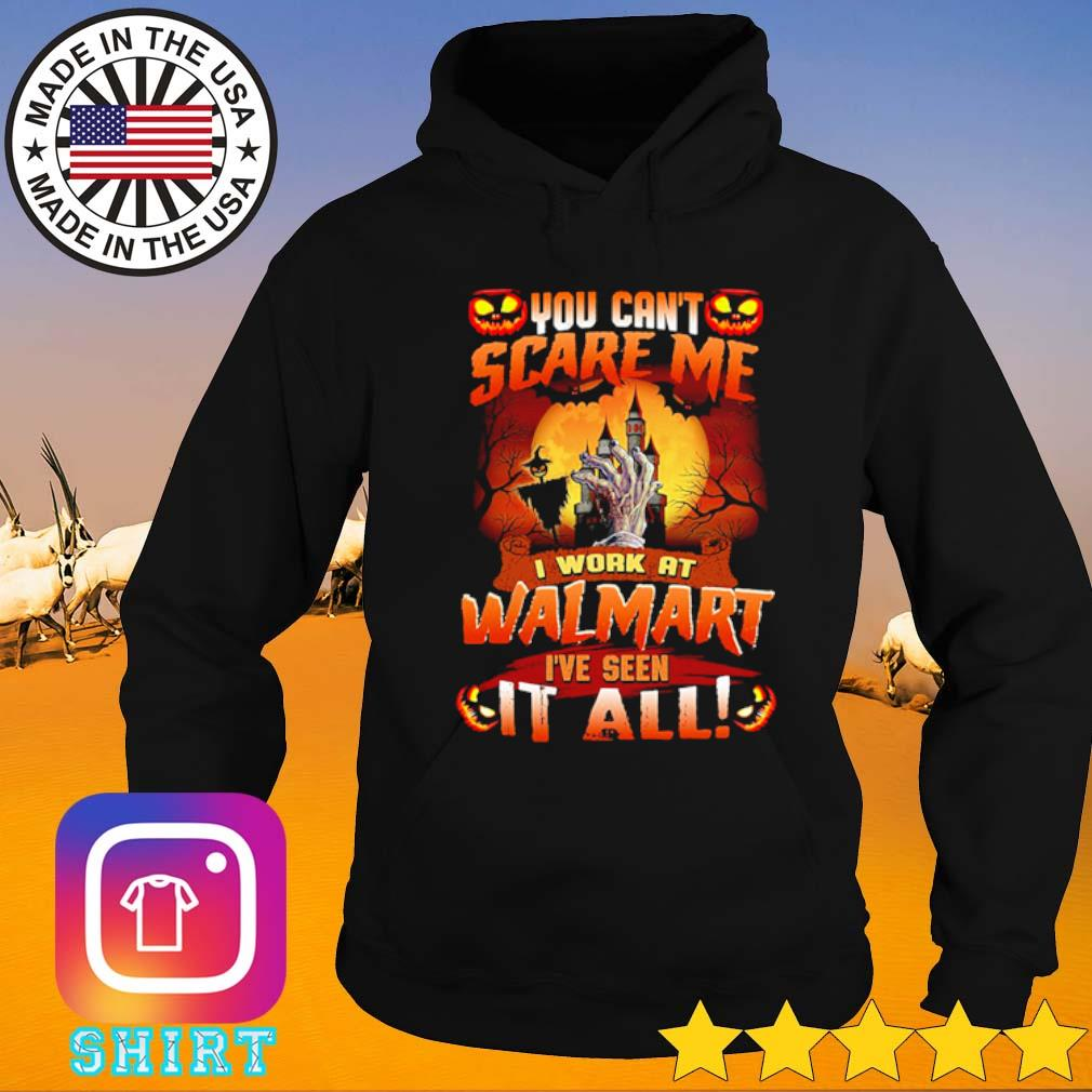 Halloween You can't scare me I work at Walmart I've seen it all s Hoodie black