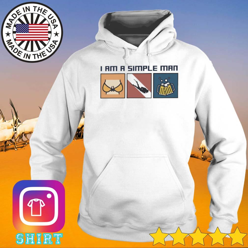 I am a simple woman I like boobs Scuba Diving and beers s Hoodie White